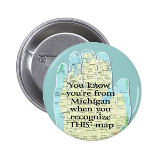You Know You're From Michigan When 2 Inch Round Button