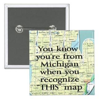 You Know You're From Michigan When You Recognize 2 Inch Square Button