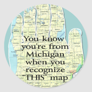 You Know You're From Michigan When You Recognize Classic Round Sticker