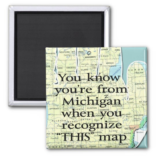 You Know You're From Michigan When You Recognize Magnet