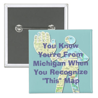 You Know You're From Michigan When You Recognize T 2 Inch Square Button