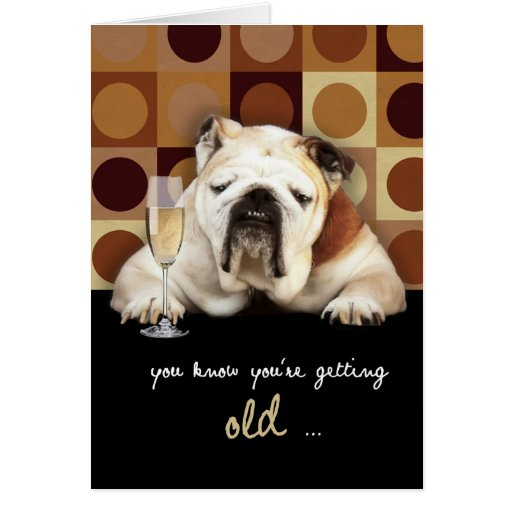 You Know You're Getting Old, Funny, Happy Birthday Card