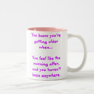 You know you're getting older when...You feel l... Two-Tone Coffee Mug