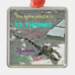 You know you're in St. Thomas when... Square Metal Christmas Ornament