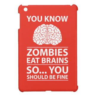 You Know - Zombies Eat Brains Joke iPad Mini Cases