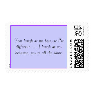 You laugh at me because I'm different......I la... Postage