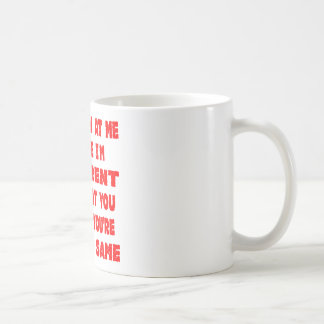 You Laugh At Me Because I'm Different I Laugh At Coffee Mug