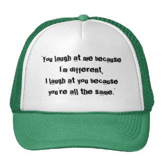 You laugh at me... mesh hats