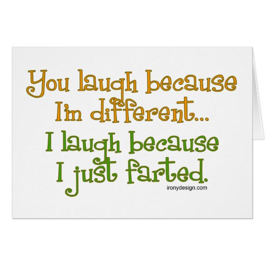 You Laugh Because I'm Different, I Laugh Because I Card
