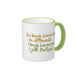 You Laugh Because I'm Different, I Laugh Because I Ringer Mug