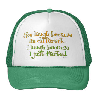 You Laugh Because I'm Different, I Laugh Because I Trucker Hat