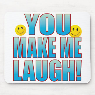 You Laugh Life B Mouse Pad