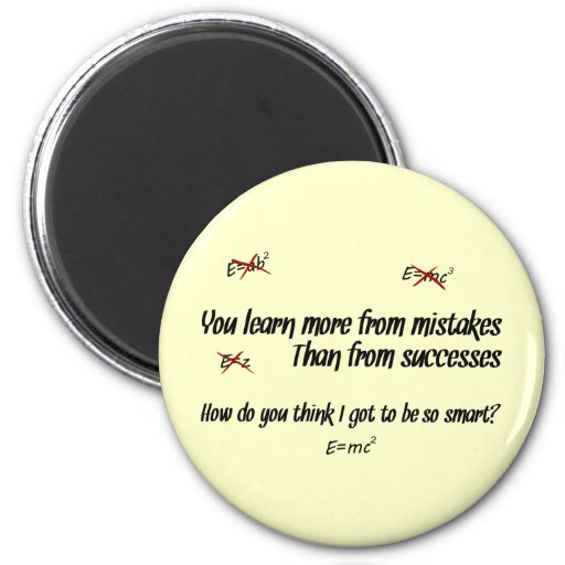 You Learn More from Mistakes 2 Inch Round Magnet