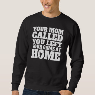 You Left Your Game At Home Golf Sweatshirt