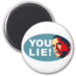 You Lie! 2 Inch Round Magnet