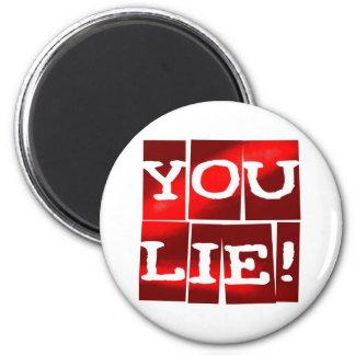 You Lie 2 Inch Round Magnet