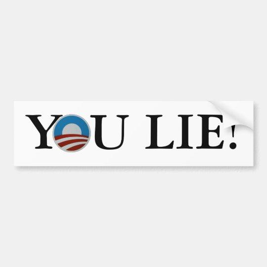 You Lie! Bumper Sticker