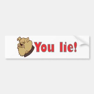 You lie! bumper stickers