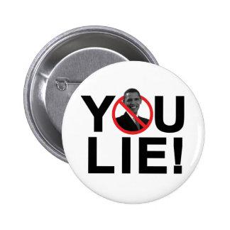 YOU LIE PIN