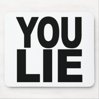You Lie Mousepads