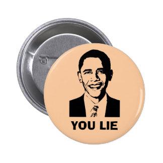 You Lie Obama Pinback Buttons