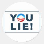 You lie! round stickers
