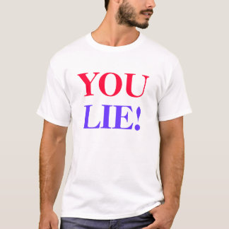 YOU, LIE! T-Shirt