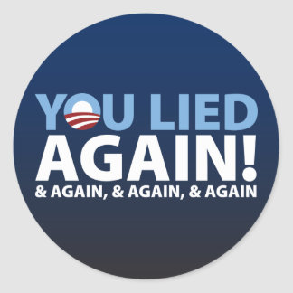 You Lied Again! Classic Round Sticker