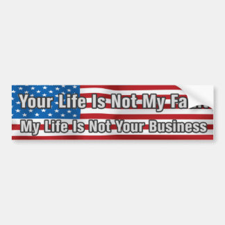 You Life Is Not My Fault Bumper Sticker