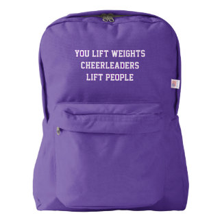 You Lift Weights Cheerleaders Lift People American Apparel™ Backpack