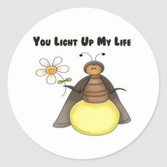 You Light Up My Life Classic Round Sticker