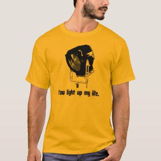 You Light Up My Life T-Shirt