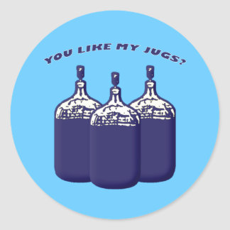 You Like My Jugs? Classic Round Sticker