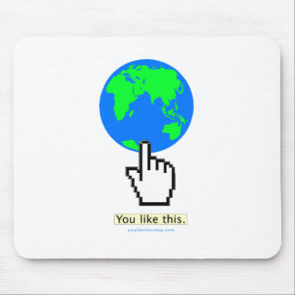 You Like the Earth. Mouse Pad