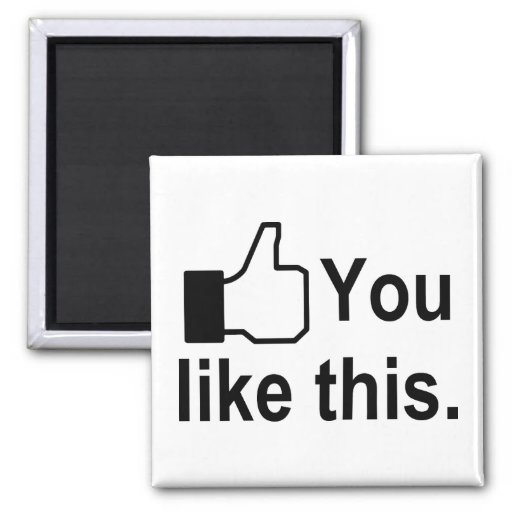 You Like This 2 Inch Square Magnet