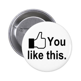 You Like This 2 Inch Round Button