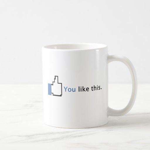 You Like This. Coffee Mug