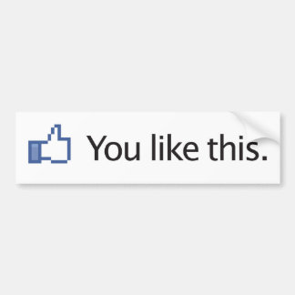 you like this Facebook thumbs up Bumper Sticker Car Bumper Sticker