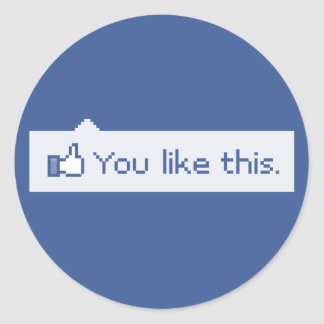 You Like This Funny Facebook Classic Round Sticker