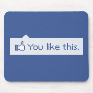 You Like This Funny Facebook Mouse Pad