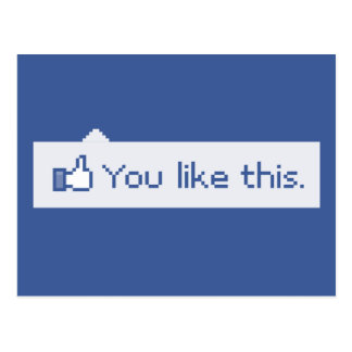 You Like This Funny Facebook Postcard