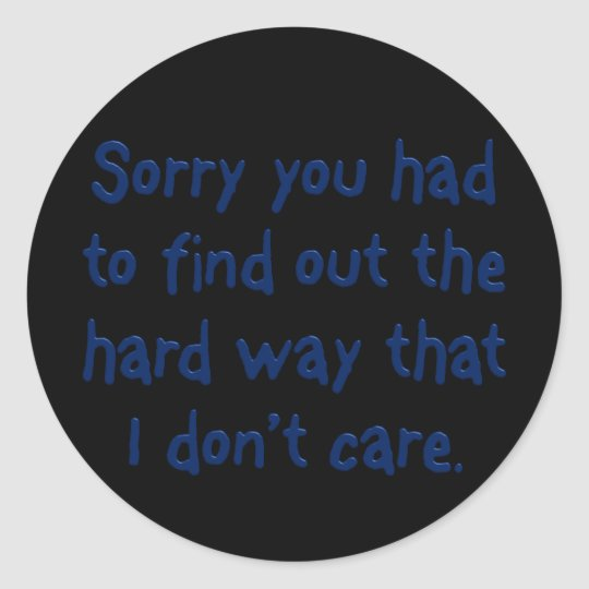 You like to learn the hard way classic round sticker