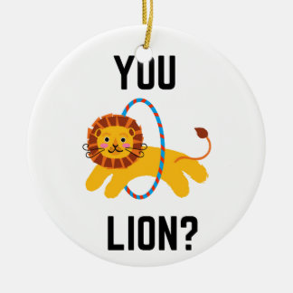 You Lion? Humor Illustration Design Collection Ceramic Ornament