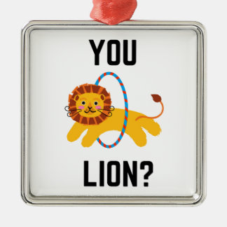 You Lion? Humor Illustration Design Collection Metal Ornament