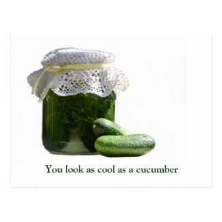 You look as cool as a cucumber. postcard