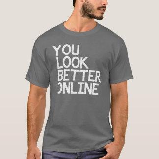 YOU LOOK BETTER ONLINE DATING SHIRT