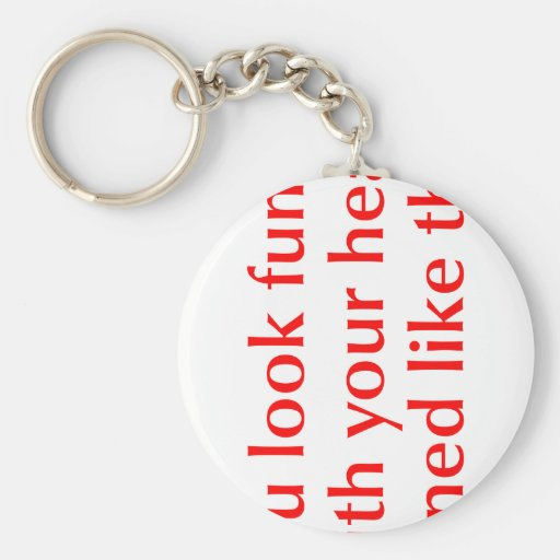 you-look-funny-opt-red.png key chain