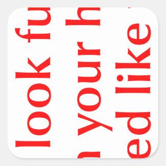 you-look-funny-opt-red.png pegatina cuadrada