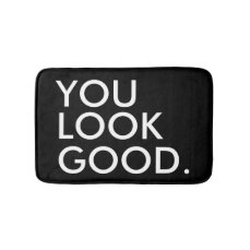 You look good funny hipster humor quote saying bath mat
