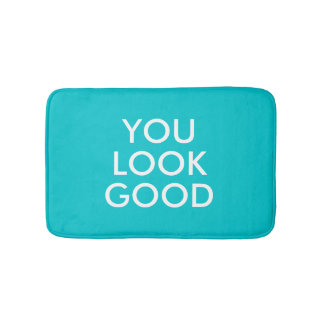 You look good hipster humor quote funny saying bathroom mat